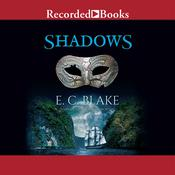 Shadows Audiobook, by E. C. Blake