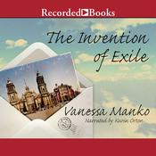 The Invention of Exile Audiobook, by Vanessa Manko