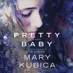 Pretty Baby Audiobook, by Mary Kubica