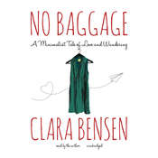 No Baggage: A Minimalist Tale of Love and Wandering Audiobook, by Clara Bensen