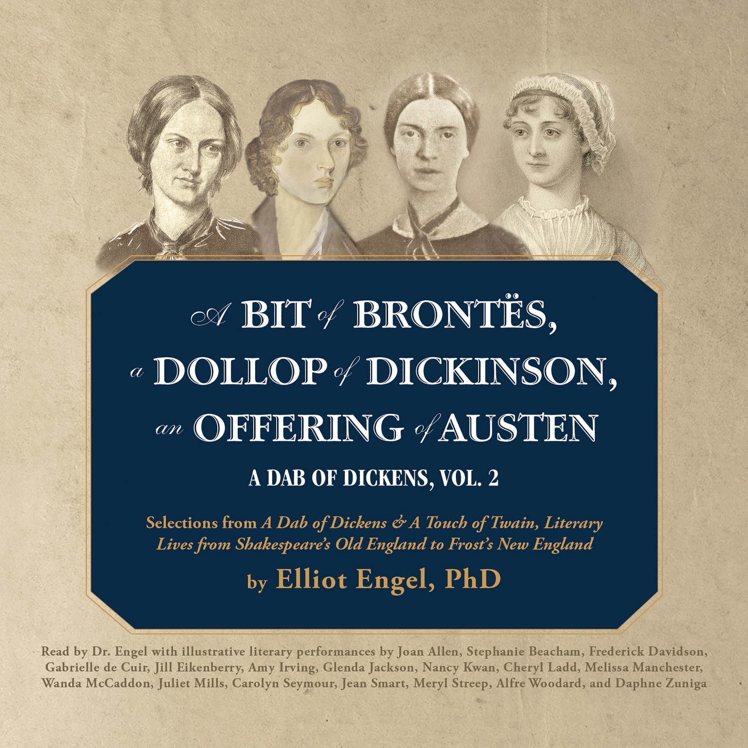 Printable A Bit of Brontës, a Dollop of Dickinson, an Offering  of Austen: A Dab of Dickens, Vol. 2; Selections from A Dab of Dickens & a Touch of Twain, Literary Lives from Shakespeare's Old England to Frost's New England Audiobook Cover Art
