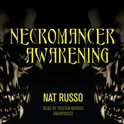 Necromancer Awakening: Book One of the Mukhtaar Chronicles Audiobook, by Nat Russo