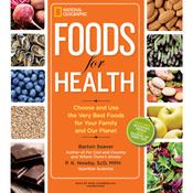 Foods for Health: Choose and Use the Very Best Foods for Your Family and Our Planet, by Barton Seaver, P. K. Newby
