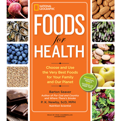 Foods for Health: Choose and Use the Very Best Foods for Your Family and Our Planet Audiobook, by Barton Seaver