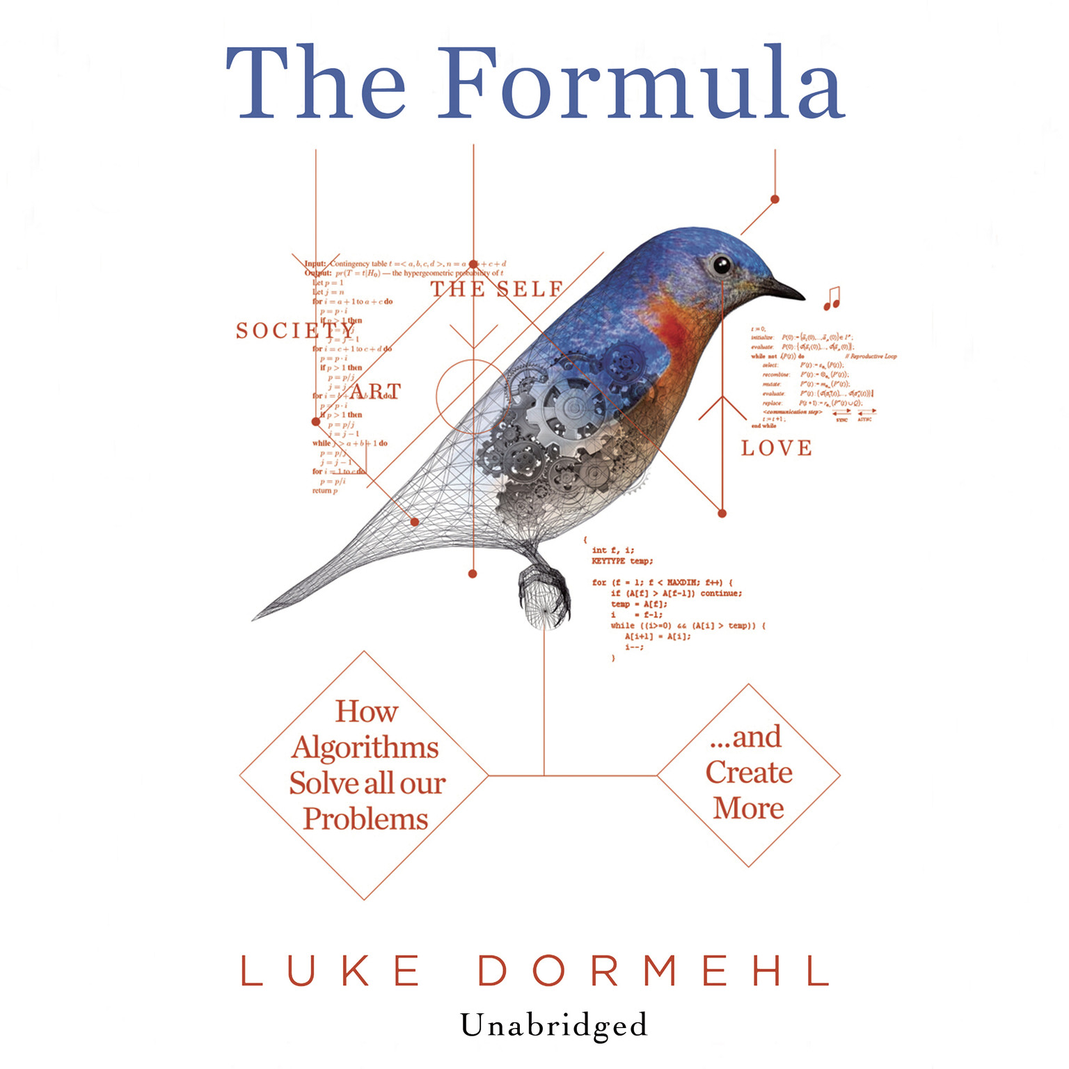 Printable The Formula: How Algorithms Solve all our Problems... and Create More Audiobook Cover Art