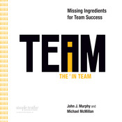 The I in Team: Missing Ingredients for Team Success Audiobook, by John Murphy