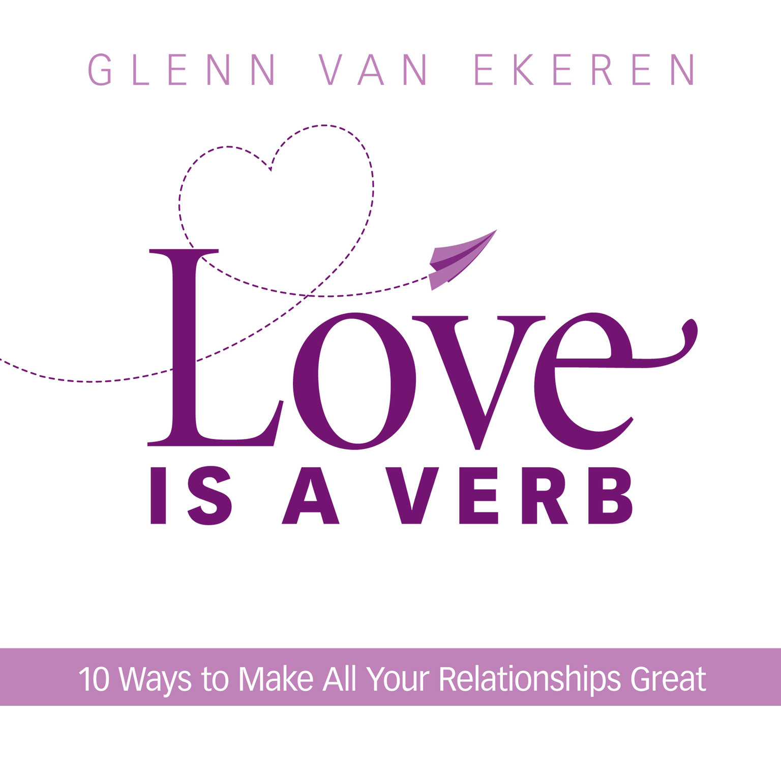 Printable Love is a Verb: 10 Ways to Make All Your Relationships Great Audiobook Cover Art
