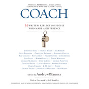 Coach: 25 Writers Reflect on People Who Made a Difference, by Andrew Blauner, various authors