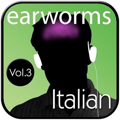 Rapid Italian, Vol. 3 Audiobook, by Earworms Learning