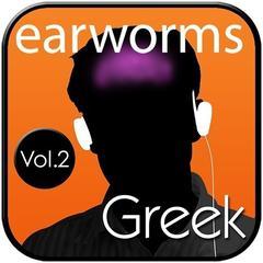 Rapid Greek, Vol. 2 Audiobook, by Earworms Learning