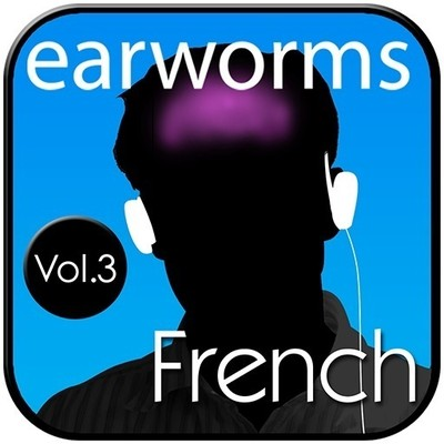 Rapid French, Vol. 3 Audiobook, by Earworms Learning
