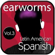 Rapid Spanish (Latin American), Vol. 3, by Earworms Learning