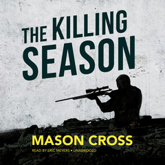 The Killing Season Audiobook, by Mason Cross