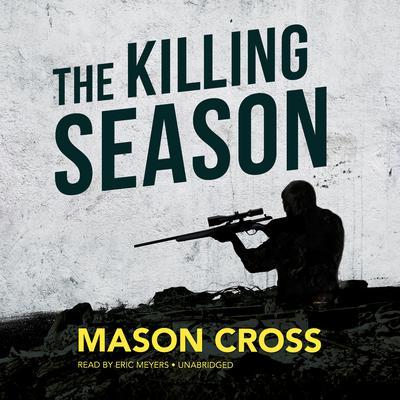 The Killing Season Audiobook, by Mason Cross