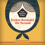 Esther Kreindel the Second, by Isaac Bashevis Singer