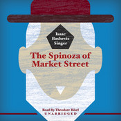 The Spinoza of Market Street Audiobook, by Isaac Bashevis Singer