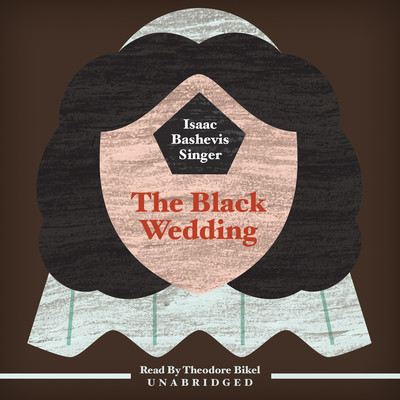 The Black Wedding Audiobook, by Isaac Bashevis Singer