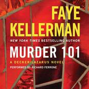 Murder 101: A Decker/Lazarus Novel, by Faye Kellerman