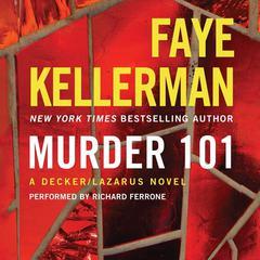 Murder 101: A Decker/Lazarus Novel Audiobook, by Faye Kellerman