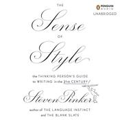 The Sense of Style: The Thinking Persons Guide to Writing in the 21st Century Audiobook, by Steven Pinker