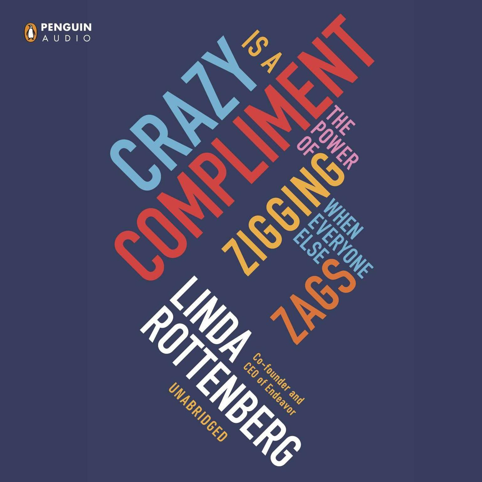Printable Crazy Is a Compliment: The Power of Zigging When Everyone Else Zags Audiobook Cover Art