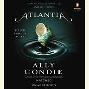 Atlantia Audiobook, by Ally Condie