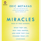 Miracles: What They Are, Why They Happen, and How They Can Change Your Life, by Eric Metaxas