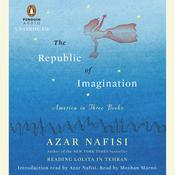 The Republic of Imagination: America in Three Books, by Azar Nafisi