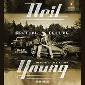 Special Deluxe: A Memoir of Life & Cars Audiobook, by Neil Young