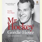 Mr. Hockey: My Story Audiobook, by Gordie Howe