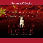 The Communist's Daughter: A Novel Audiobook, by Dennis Bock