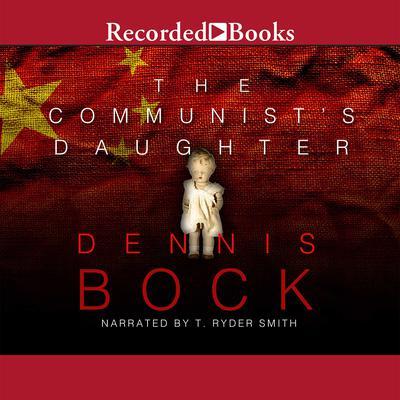 The Communist's Daughter: A Novel Audiobook, by Dennis Bock