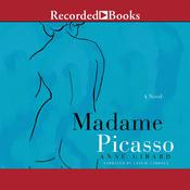 Madame Picasso Audiobook, by Anne Girard