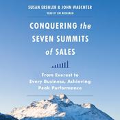 Conquering the Seven Summits of Sales: From Everest to Every Business, Achieving Peak Performance Audiobook, by Susan Ershler