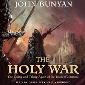 The Holy War: The Losing and Taking Again of the Town of Mansoul Audiobook, by John Bunyan