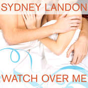 Watch Over Me Audiobook, by Sydney Landon