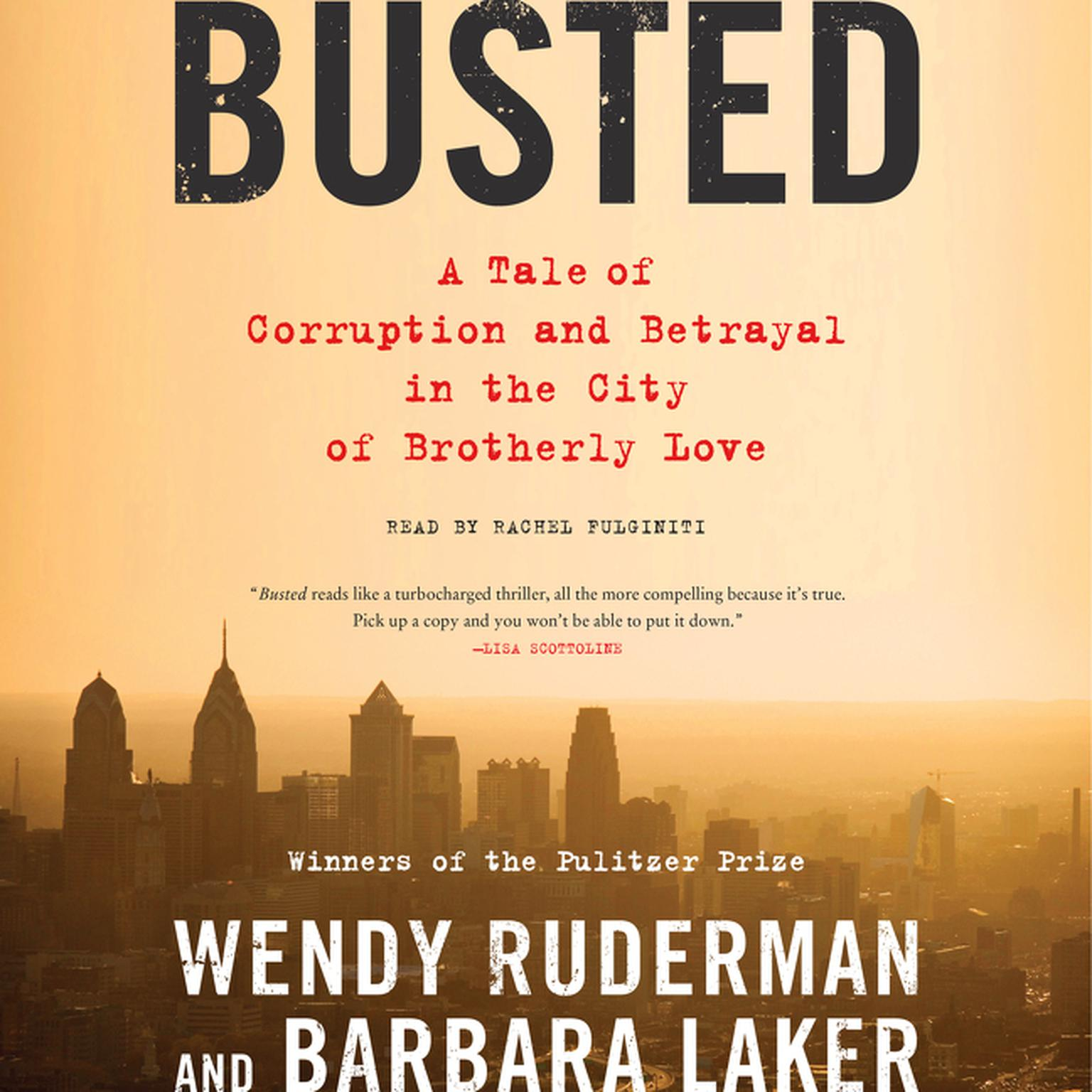 Printable Busted: A Tale of Corruption and Betrayal in the City of Brotherly Love Audiobook Cover Art