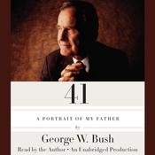 41: A Portrait of My Father, by George W. Bush