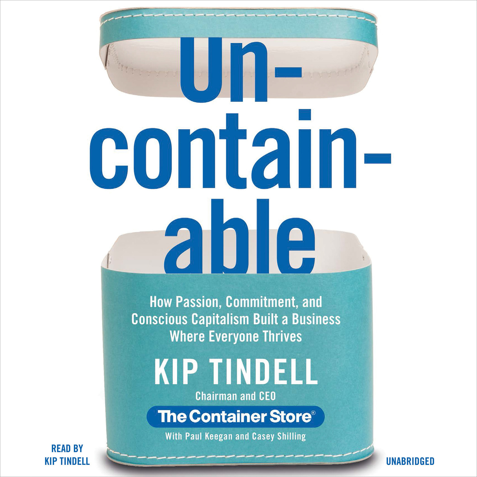Printable Uncontainable: How Passion, Commitment, and Conscious Capitalism Built a Business Where Everyone Thrives Audiobook Cover Art