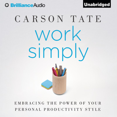 Work Simply: Embracing the Power of Your Personal Productivity Style Audiobook, by Carson Tate