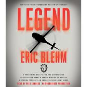 Legend: A Harrowing Story from the Vietnam War of One Green Berets Heroic Mission to Rescue a Special Forces Team Caught Behind Enemy Lines Audiobook, by Eric Blehm