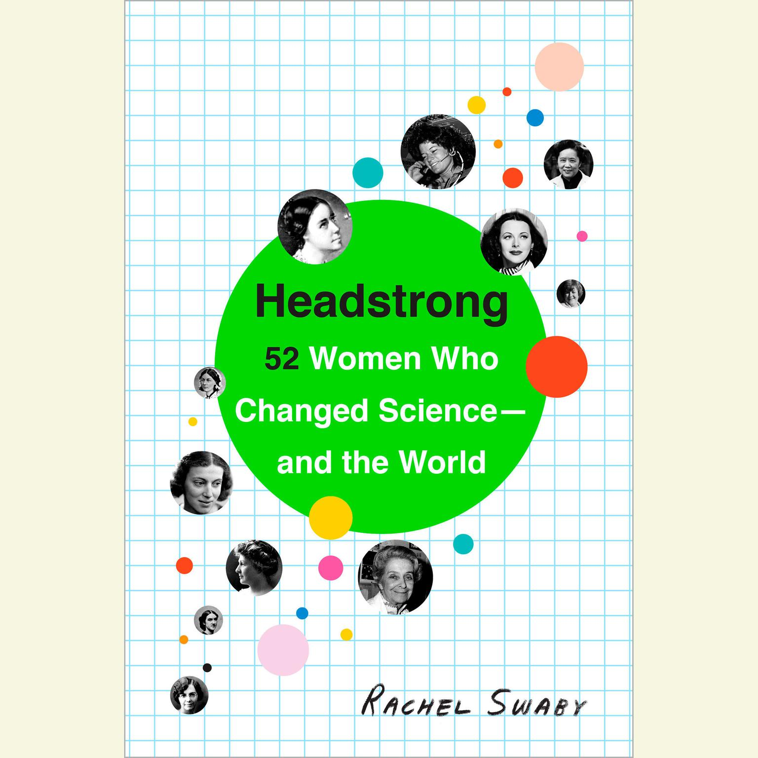Printable Headstrong: 52 Women Who Changed Science—and the World Audiobook Cover Art