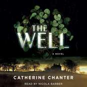 The Well: A Novel Audiobook, by Catherine Chanter