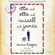 Etta and Otto and Russell and James: A Novel, by Emma Hooper