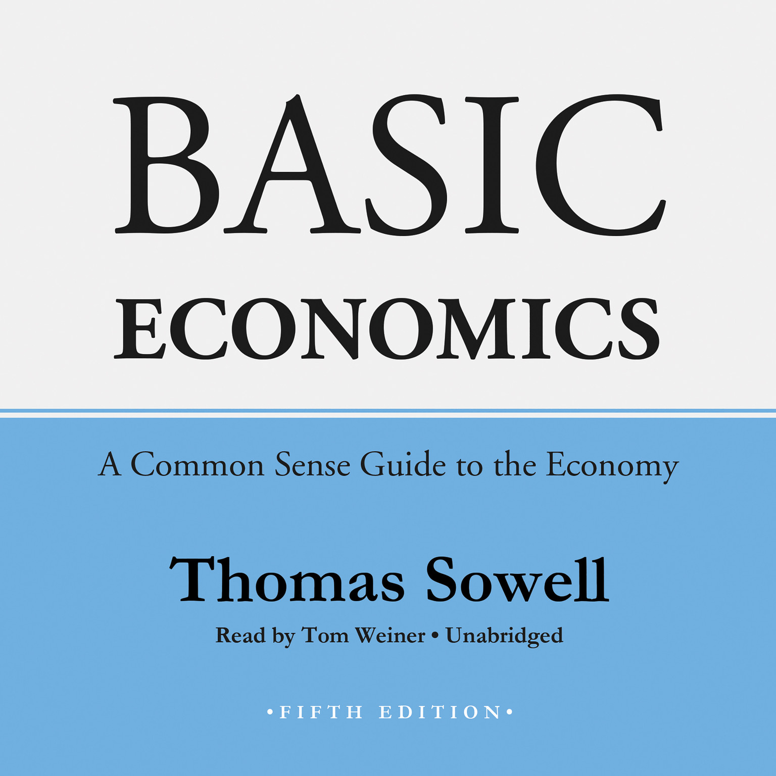 Printable Basic Economics, Fifth Edition: A Common Sense Guide to the Economy Audiobook Cover Art