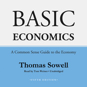 Basic Economics, Fifth Edition: A Common Sense Guide to the Economy, by Thomas Sowell