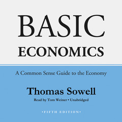 Basic Economics, Fifth Edition: A Common Sense Guide to the Economy Audiobook, by Thomas Sowell