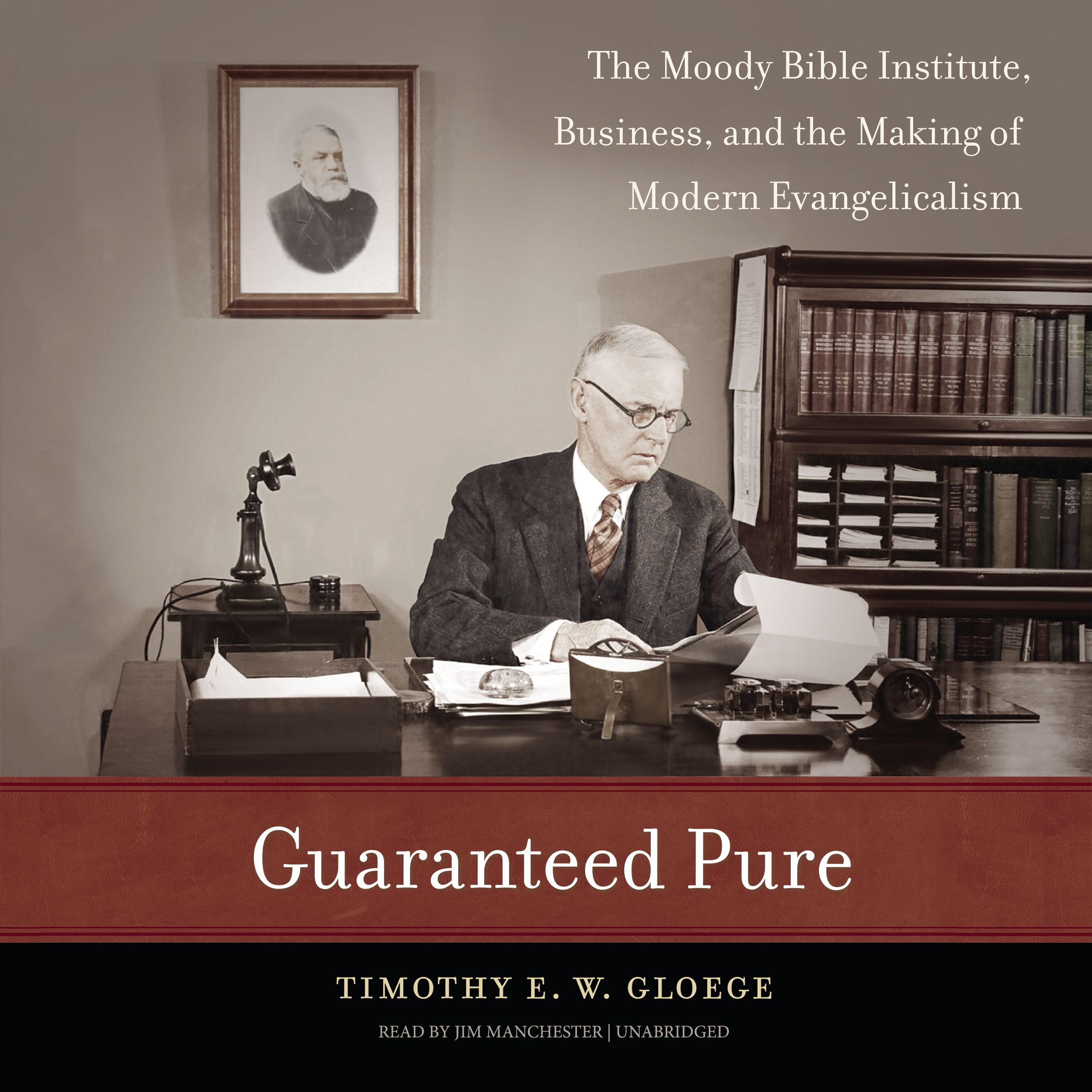 Printable Guaranteed Pure: The Moody Bible Institute, Business, and the Making of Modern Evangelicalism Audiobook Cover Art