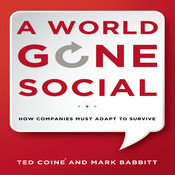 A World Gone Social: How Companies Must Adapt to Survive Audiobook, by Ted Coiné , Mark Babbit