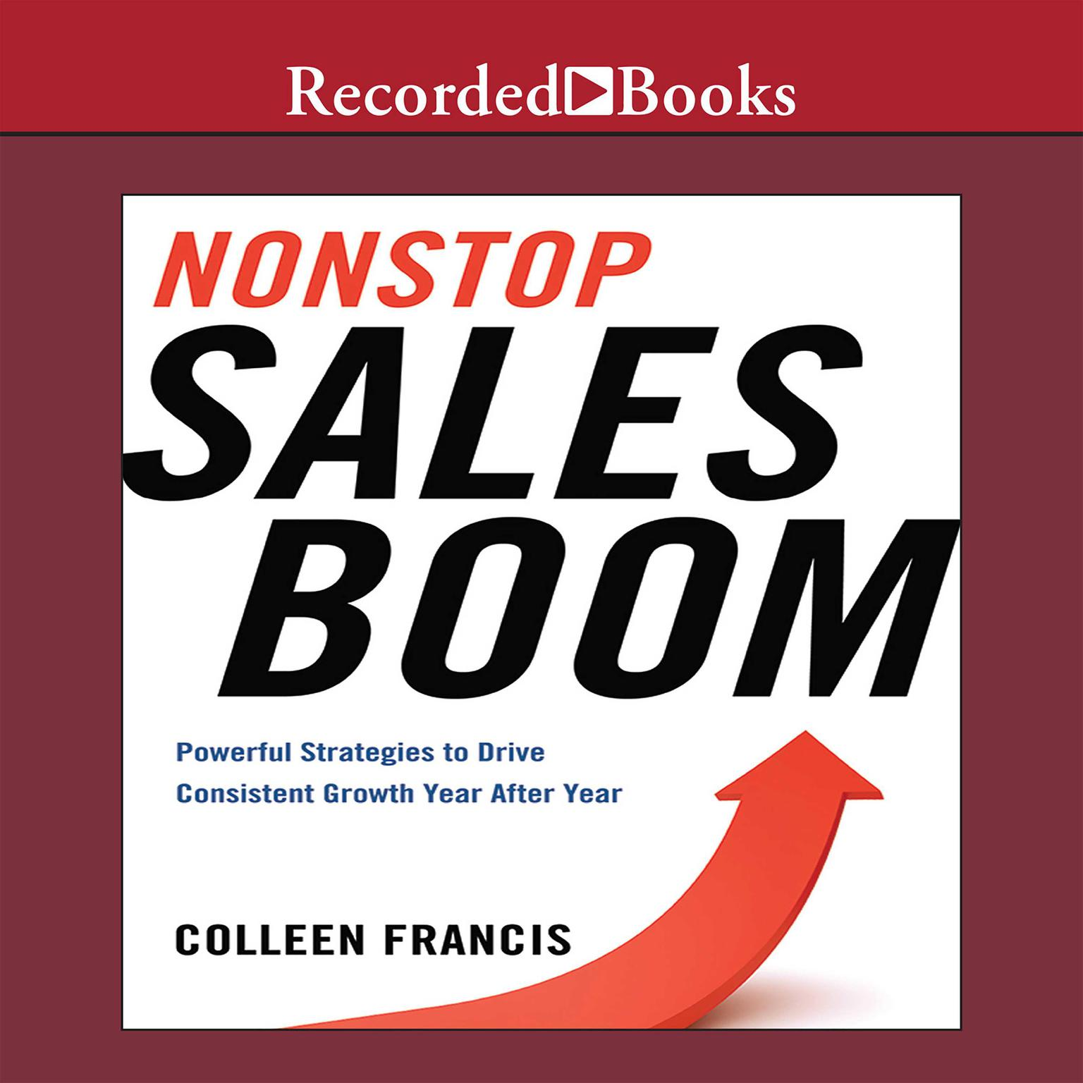 Printable Nonstop Sales Boom: Powerful Strategies to Drive Consistent Growth Year after Year Audiobook Cover Art